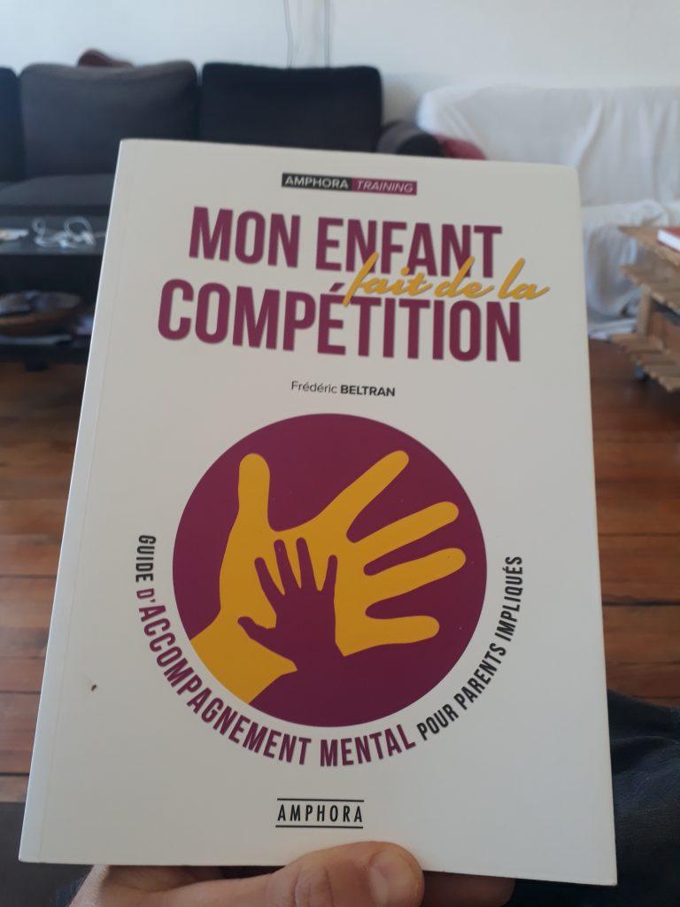 Mon enfant fait de la compétition - Frédéric Beltran  Ouvrage à destination des parents de jeunes enfants qui pratique un sport en compétition.  #Sport #plaisir #psychologie